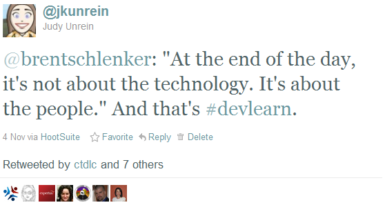 "@bschlenker: ""At the end of the day, it's not about the technology. It's about the people."" At that's #DevLearn."