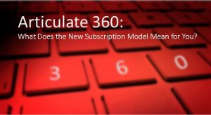 Articulate 360: What Does the New Subscription Model Mean for You?