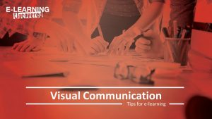 Visual Communication Tips for E-Learning