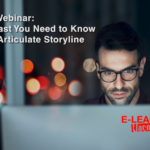 Learn the least of Articulate Storyline to convert slides and other media into a rich interactive experience, fast.